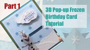 tutorial 3d pop up frozen birthday card part 1 5 youtube