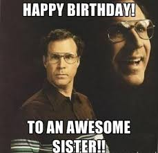 Sister Birthday Meme - best happy birthday memes collection