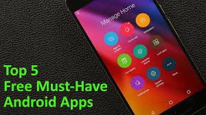 must android apps top 5 must free android apps for 2017