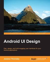 android studio ui design tutorial pdf android ui design packt books