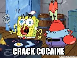 Crack Cocaine Meme - crack