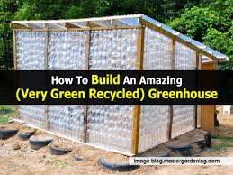 Shed Greenhouse Plans How To Build Greenhouse How To Build A Plastic Bottle Greenhouse