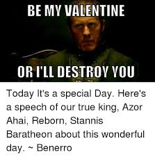 Be My Valentine Meme - be my valentine or i ll destroy you today it s a special day