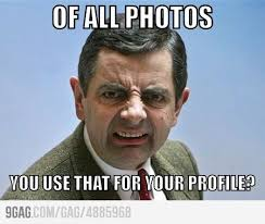 Meme Profile Pictures - funny mr bean meme of all photos you use that for your profile image