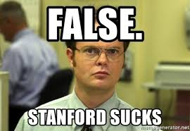Stanford Meme - false stanford sucks dwight meme meme generator