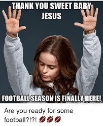 Sweet Baby Jesus Meme - thank you sweet baby jesus footballseason is finally here are you