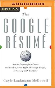 the google résumé how to prepare for a career and land a job at