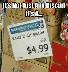 Sign Memes - its not just any biscuit funny sign meme