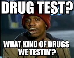 Test Meme - drug test tyrone biggums meme on memegen