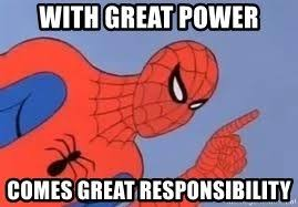 Spiderman Meme Generator - with great power comes great responsibility spiderman meme
