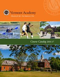 2016 17 course catalog by vermont academy issuu