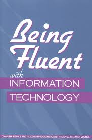 being fluent with information technology the national academies