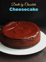 priya u0027s versatile recipes death by chocolate cheesecake