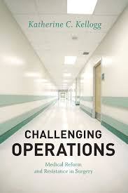 challenging operations medical reform and resistance in surgery