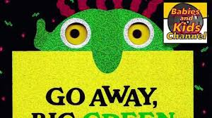 go away green go away big green monster story time babies and kids channel