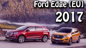 suv ford 2017 all new ford edge eu premium suv youtube