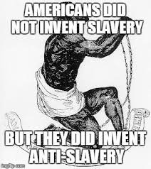 Anti Christian Memes - in 1688 pennsylvania quaker declared slavery anti christian in