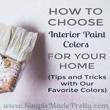 how to choose interior paint colors for your home simple made pretty