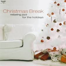 various artists christmas break relaxing jazz for the holidays
