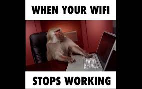 Not Working Meme - when your wifi stops working youtube