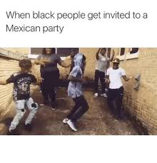 Funny Memes About Mexicans - 25 best memes about mexican party mexican party memes