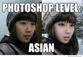 Asian Girlfriend Meme - photoshop level asian know your meme