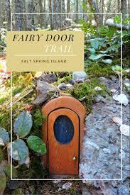 Fairy Door by Enchanted Fairy Door Trail On Salt Spring Island Traveling Islanders