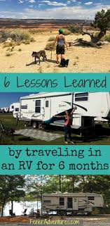 6 lessons learned by traveling in an rv for 6 months rv travel