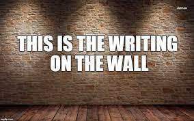 Meme Writing Generator - writing on the wall meme generator imgflip