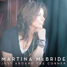 superstar martina mcbride to premiere just around the corner
