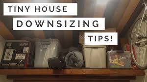 tips for downsizing tiny house downsizing tips youtube