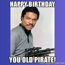Lando Calrissian Meme - happy birthday you old pirate lando calrissian meme generator
