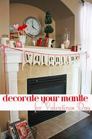 Fireplace Decorations For Valentine S Day by Ideas For Valentines Day Valentine U0027s Day Mantle