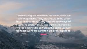 quote einstein innovation david brooks quote u201cthe roots of great innovation are never just