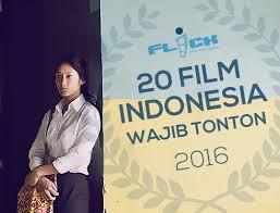 film layar lebar indonesia 2016 flick magazine 20 film indonesia wajib tonton di 2016 part 2