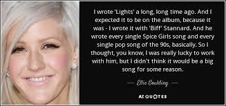 Ellie Goulding Lights Album Ellie Goulding Quote I Wrote U0027lights U0027 A Long Long Time Ago And I