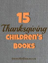 thanksgiving children books 15 thanksgiving children s books saving by design