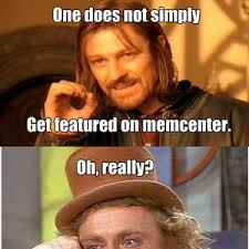 Willy Wonka Meme Picture - what happens when willy wonka questions the one does not simply