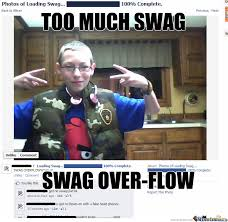 Too Much Swag Meme - too much swagger by jismslap meme center