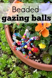 Garden Gazing Globes Kid Garden Craft Beaded Gazing Balls Babycenter Blog
