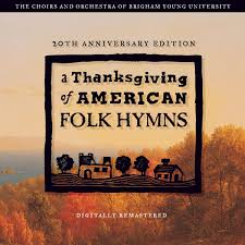 thanksgiving cd a thanksgiving of american folk hymns remastered 20th anniversary