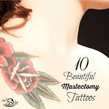 10 breast cancer survivors u0027 mastectomy tattoos that are stunning