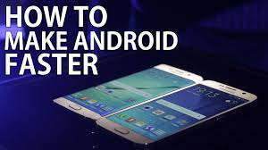 best ways to make android run faster viral hax - Make Android Faster