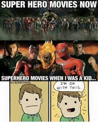 super hero movies now superhero movies when i was a kid