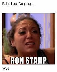 Stahp Meme - rain drop drop top ron stahp wot rain meme on me me