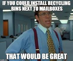 Mail Meme - 90 of my mail is junk and i see litter every time i go to my post