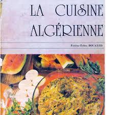 la cuisine alg駻ienne la cuisine alg駻ienne 100 images rfiss de constantine recette