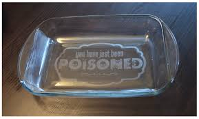 personalized serving dish you just been poisoned etched personalized 9x13 glass baking