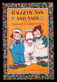 raggedy ann and andy and the camel with the wrinkled knees in