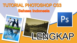 tutorial photoshop cs6 lengkap pdf tutorial photoshop cs3 bahasa indonesia lengkap youtube